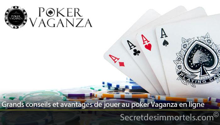 Grands conseils et avantages de jouer au poker Vaganza en ligne