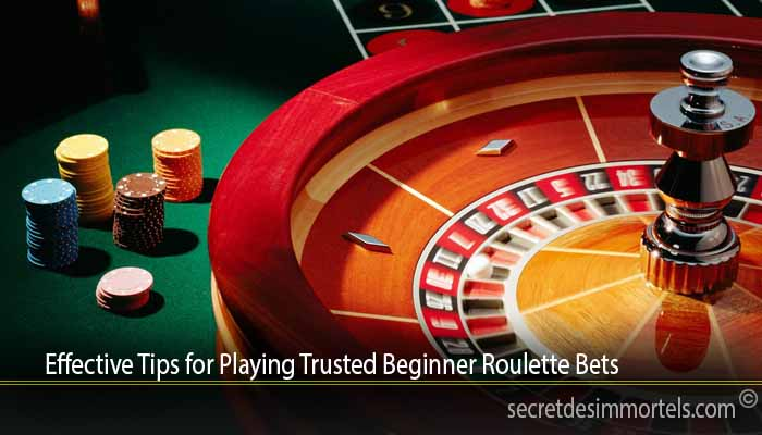 Effective Tips for Playing Trusted Beginner Roulette Bets