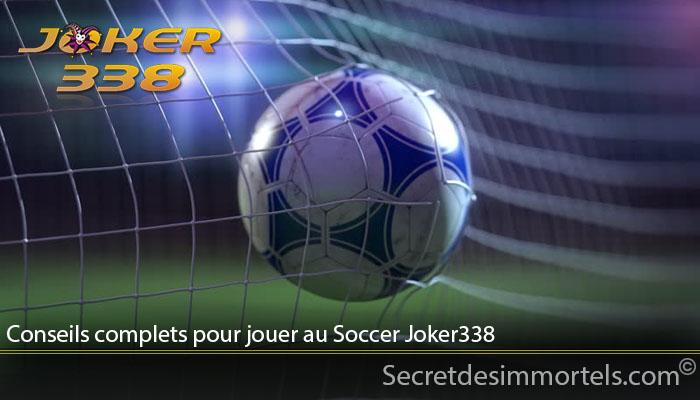 Conseils complets pour jouer au Soccer Joker338