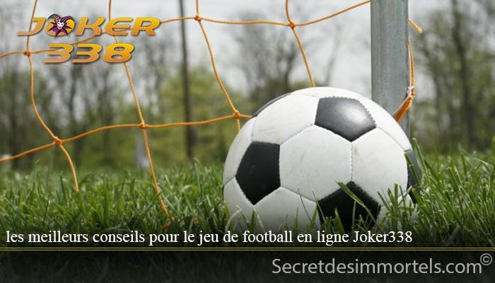 les meilleurs conseils pour le jeu de football en ligne Joker338