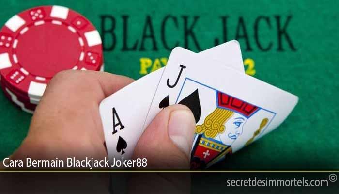 Cara Bermain Blackjack Joker88